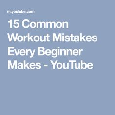 15 Common Workout Mistakes Every Beginner Makes - YouTube
