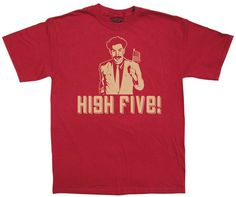 BORAT gives this shirt a High Five!