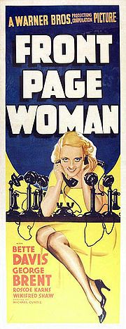 Front Page Woman is a 1935 American comedy film directed by Michael Curtiz. The screenplay by Roy Chanslor, Laird Doyle, and Lillie Hayward is based on the novel Women Are Bum Newspapermen by Richard Macauley. CAST: Bette Davis as Ellen Garfield  George Brent as Curt Devlin  Roscoe Karns as Toots O'Grady  Wini Shaw as Inez Cordoza  Walter Walker as Judge Hugo Rickard  J. Carrol Naish as Robert Cardoza  June Martel as Olive Wilson  J. Farrell MacDonald as Hallohan