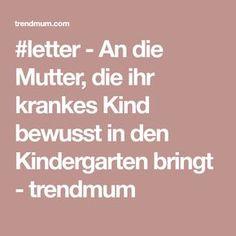 #letter - An die Mutter, die ihr krankes Kind bewusst in den Kindergarten bringt - trendmum
