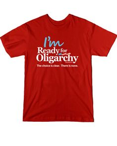 78a3b5a8 I'm ready for Oligarchy | Liberty Maniacs Super Pac, Im Ready, Running