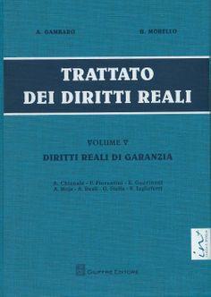Trattato dei diritti reali. Vol. 5, Diritti reali di garanzia / diretto da A. Gambaro, U. Morello ; A. Chianale ... [et al.]. - Milano : Giuffrè, 2014