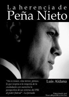 La Herencia de Peña Nieto - Luis Aldana