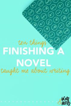 Blots & Plots:First Novel Advice: Ten Writing Tips I Learned from Finishing a Novel - Blots & Plots