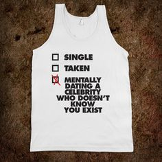 Single Taken Mentally Dating A Celebrity (Tank) - Movie Madness - Skreened T-shirts, Organic Shirts, Hoodies, Kids Tees, Baby One-Pieces and Tote Bags Custom T-Shirts, Organic Shirts, Hoodies, Novelty Gifts, Kids Apparel, Baby One-Pieces | Skreened - Ethical Custom Apparel