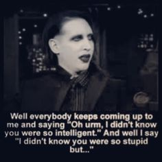 Marilyn Manson has such a sharp wit!