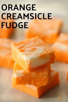 Orange Creamsicle Fudge from Six Sisters is an easy fudge that is bursting with vanilla and orange flavors. Fudge Recipes, Candy Recipes, Baking Recipes, Dessert Recipes, Creamsicle Fudge Recipe, Unique Recipes, Sweet Recipes, Healthy Recipes, Chocolate Brownie Cake