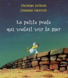 «La petite poule qui voulait voir la mer», de Jolibois et Heinrich. Carnet littéraire d'Isabelle Turcotte pour le 1er cycle.