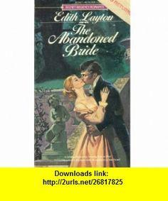 The Abandoned Bride (Signet) (9780451158383) Edith Layton , ISBN-10: 0451158385  , ISBN-13: 978-0451158383 ,  , tutorials , pdf , ebook , torrent , downloads , rapidshare , filesonic , hotfile , megaupload , fileserve