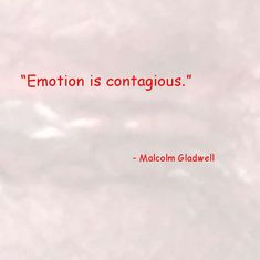 """""""Emotion is contagious. Malcolm Gladwell, Talk To Strangers, Red Dragon, Wisdom, Tips, Quotes, Quotations, Quote, Shut Up Quotes"""