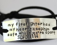 "firefighter wife bracelet: I love the quote ""My firefighter has my heart. Keep him safe while we're apart"""