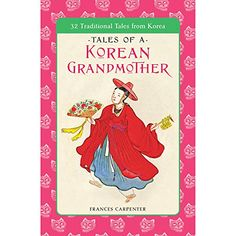 Tales of a Korean Grandmother 32 Traditional Tales from Korea *** Be sure to check out this awesome product.