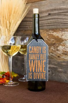 I would love to receive this Candy is Dandy Wine Bottle Tag because I truly believe in this statement.