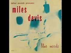 Miles Davis - Blue Moods (1955) [Full Album] HQ  Weekend Playlist...