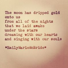 """... dreaming with our hearts and singing with our souls"" -Emily Marie Bride"