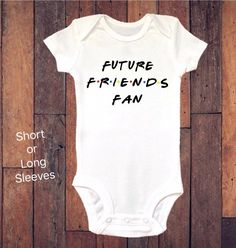 d1335e435 Baby Onesie ®, Friends baby Onesie ®, Future Friends Fan, Funny Onesie ®,  Bodysuit, Baby Boy Clothin