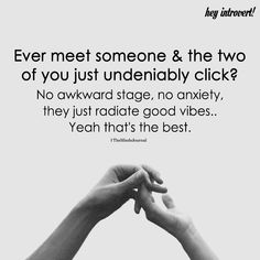 Ever Meet Someone & The Two of You Just Undeniably Click? No awkward stage, no anxiety, they just radiate good vibes. Past Quotes, Mood Quotes, Life Quotes, Qoutes, Journal Quotes, Relationship Quotes, Relationships, Daily Positive Affirmations, Positive Quotes