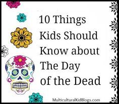 of the Dead Facts in English and Spanish Day of the Dead facts in English and Spanish help kids understand the tradition.Day of the Dead facts in English and Spanish help kids understand the tradition.