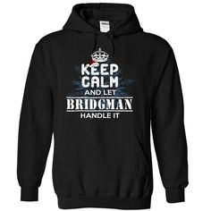 Awesome Tee 6-12 Keep Calm and Let BRIDGMAN Handle It T-Shirts