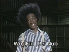 Eddie Murphy on SNL <3...Wookin' Pa Nub....(in all the wrong places)...possibly my favorite skit ever on SNL!!!