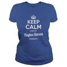 I Love Hughes Simson Shirts keep calm and let Hughes Simson handle it Hughes Simson Tshirts Hughes Simson TShirts Name shirts Hughes Simson I am Hughes Simson tee Shirt Hoodie for Hughes Simson T shirts