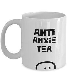 Anti Anxiety mug Anxiety gift Anti Anxie Tea Introvert mug Statement mug Social anxiety Witty Anti social Tea puns Tea person Funny tea cup