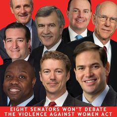 Eight Republican Senators voted against a debate on the reauthorization of the Violence Against Women Act. Take 5 minutes and call them using the numbers below:  Ted Cruz (R-TX) – (202) 224-5922  Mike Lee (R-UT) – (202) 228-5444  Tim Scott (R-SC) – (202) 224-6121  Marco Rubio (R-FL) – (202) 224-3041  Mike Johanns (R-NE) – (202) 224-4224  Rand Paul (R-KY) – (202) 224-4343  Pat Roberts (R-KS) – (202) 224-4774  James Risch (R-ID) – (202) 224-2752