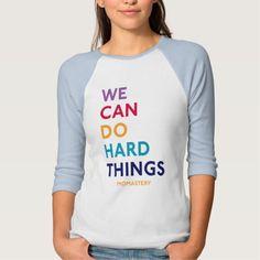 We Can Do Hard Things Momastery T Shirt, Hoodie Sweatshirt