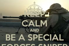 'KEEP CALM AND BE A SPECIAL FORCES SNIPER' Poster