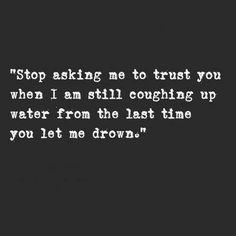 Ok this made me laugh because the guy I like, who didn't tell me he had a girlfriend so I kinda don't trust him, has also literally held my hand while I was almost drowning! XD he saved me of course...but this just made me laugh cause it fits figuratively and literally!