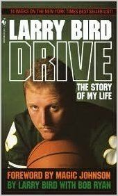 Drive : the story of my life / by Larry Bird with Bob Ryan