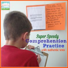 Use authentic texts to quickly practice comprehension skills.  Get kids up and moving.  They will love you for it!