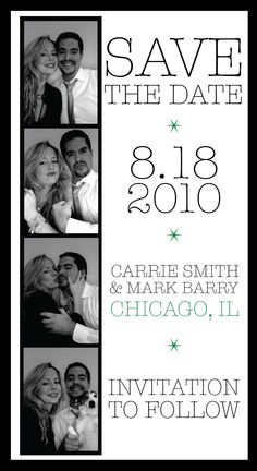 Photo Booth Wedding Save the Date or Invitation-cute!! I also like that it also states where the wedding will be so people can anticipate if/when they'll need to purchase flight tickets.
