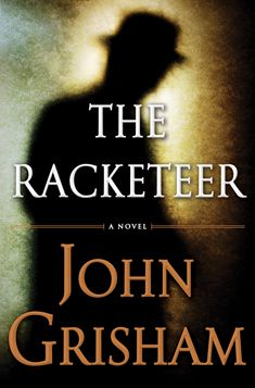 The Racketeer- Release date October 23, 2012. I am sure it is going to be another great novel!!