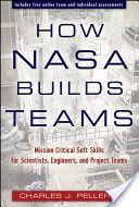"""Book 1 -- """"How NASA Builds Teams: Mission Critical Soft Skills for Scientists, Engineers, and Project Teams"""" by Charles J. Pellerin"""