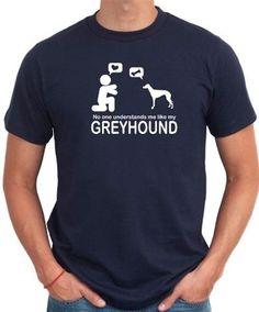 No One Understands Me Like My Greyhound