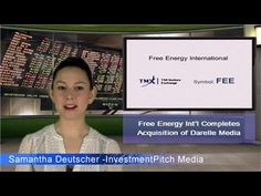 Free Energy International (TSXV: FEE) Completes acquisition of Darelle M...