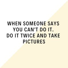 #quotes #quoteoftheday #doityourself #doittwice #motivationalquotes #kickass #quote I Smile, Make Me Smile, Quote Of The Day, When Someone, Sayings, Quotes, How To Make, Pictures, Quotations