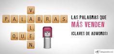 44 - Las Palabras que más venden (Claves de Adwords) http://salasgranados.com/blog/2012/07/las-palabras-que-mas-venden-claves-de-adwords/