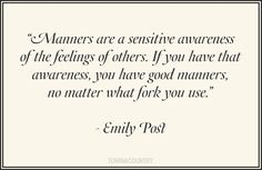 Good Manners Quotes - Best Quotes About Manners - Town & Country Post Quotes, Words Quotes, Wise Words, Quotes To Live By, Qoutes, Good Manners Quotes, Etiquette And Manners, Inspire Me, Favorite Quotes