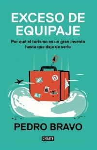 megustaleer - Exceso de equipaje - Pedro Bravo