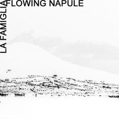 La Famiglia - Flowing Napule