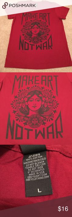 Obey Make Art Not War T-Shirt Deep brick red Obey t-shirt. Make Art Not War graphic. Classic style, incredible find. Brand new without tags. Excellent condition. Size L. Obey Tops Tees - Short Sleeve