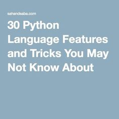 30 Python Language Features and Tricks You May Not Know About