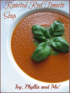 Ivy, Phyllis and Me!: ROASTED RED TOMATO SOUP WITH PESTO
