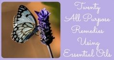 20-All-Purpose-Remedies-Using-Essential-Oils  Excellent information for Health