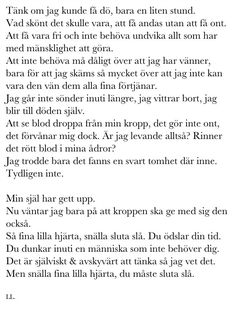 Endast-svenska Sad Quotes, Qoutes, Swedish Quotes, Bad Life, Quotes About Everything, Depression Quotes, Heartbroken Quotes, Deep Words, How I Feel