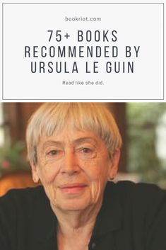 75+ Books Recommended by Ursula Le Guin