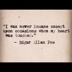 Another of my all time favorite quotes by Poe. I just love this. <3