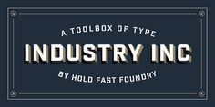 betype:  Industry Inc by Hold Fast Foundry. Industry Inc is a...